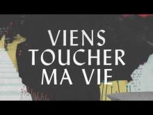 Embedded thumbnail for Viens toucher ma vie