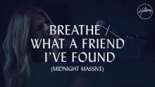 Embedded thumbnail for Breathe / What A Friend I've Found